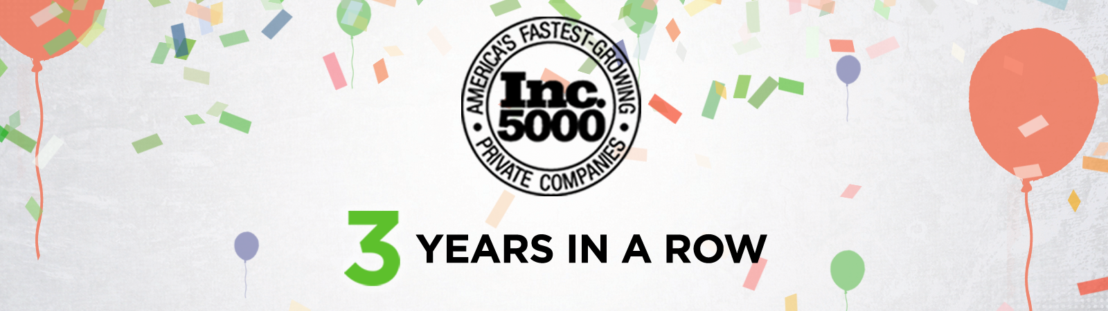 We Won the Inc. 5000 Award 3 Years In A Row
